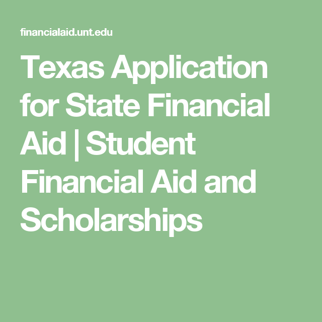 Texas Application For State Financial Aid Student Financial Aid And Scholarships Financial Aid For College Scholarships For College Financial Aid