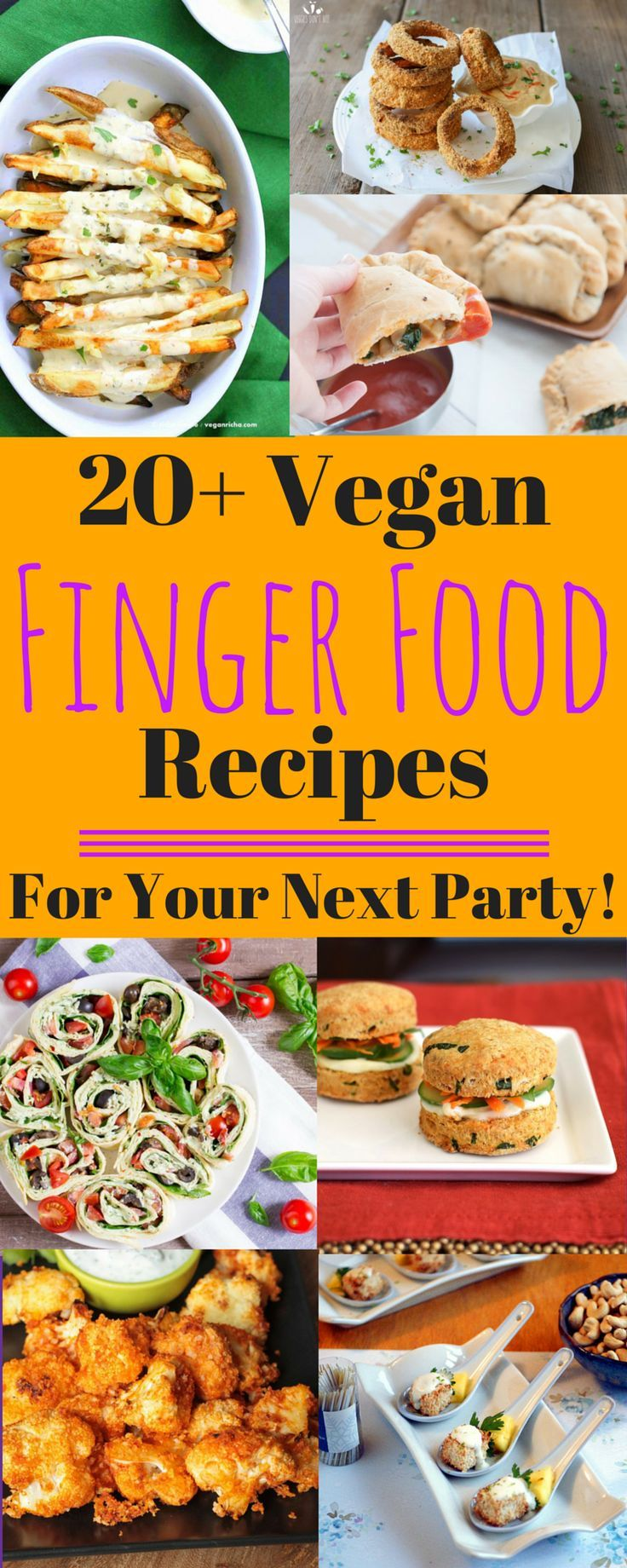 Vegan Finger Food Recipes For Your Next Party Appetizer Recipes Vegan Recipes Vegan Dishes