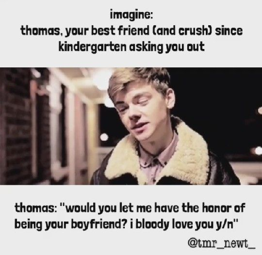 Y/N) I love you too Thomas and yes I will go out with you! | Thomas