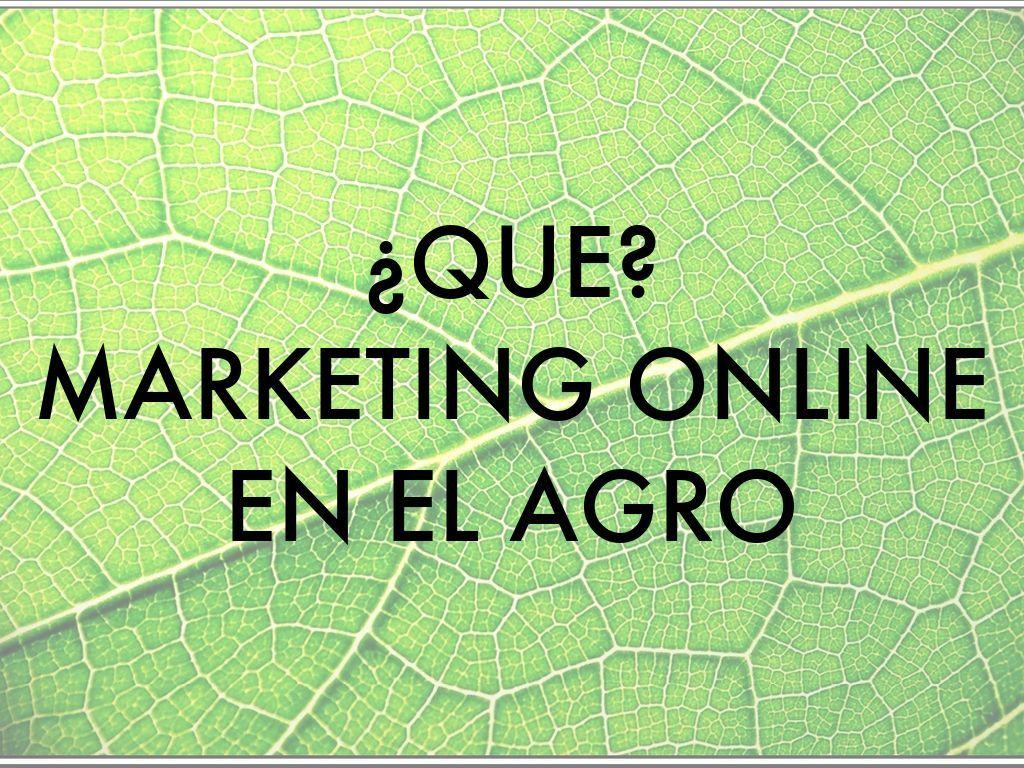 ¿Que? Marketing Online en el Agro