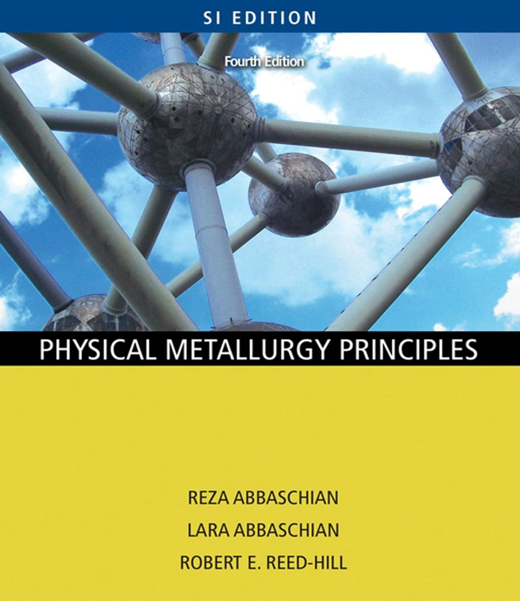 Physical Metallurgy Principles Si Version Ebook Rental Physics Cengage Learning Solutions