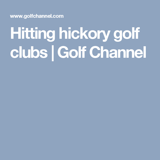 Hitting hickory golf clubs | Golf Channel