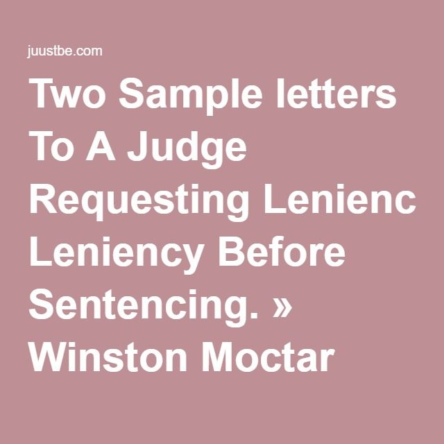Two Sample Letters To A Judge Requesting Leniency Before