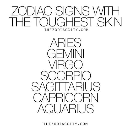 Zodiac Signs With The Toughest Skin Quotes Pinterest Zodiac