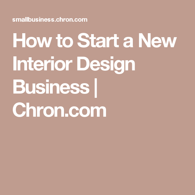 How To Start A New Interior Design Business