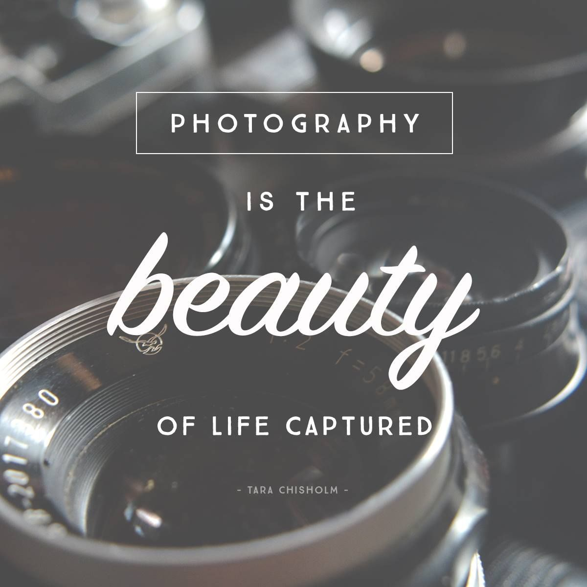 12 Quotes Inspire Photography Journey   Pinterest   Photography     12 Quotes to Inspire your Photography Journey    Photography is the beauty  of life captured      Tara Chisholm