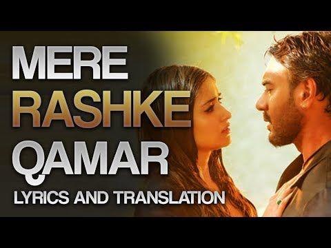 Mere Rashke Qamar Full Lyrics And Translation Baadshaho Rahat Fateh Ali Khan 2017 Youtube Lyrics Rahat Fateh Ali Khan Romantic Songs