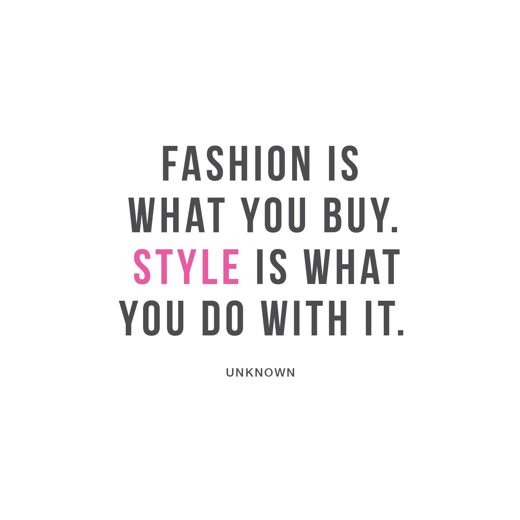 Fashion is what you buy. Style is what you do with it. #fashion