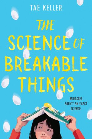 The Science of Breakable Things by Tae Keller 9781524715694   PenguinRandomHouse com Books is part of Middle grade books, Grade book, Books for teens, Good books, Childrens books, Books - Natalie's uplifting story of using the scientific process to  save  her mother from depression is what Booklist calls  a winning story full of heart and action    Eggs are breakable  Hope is not   When