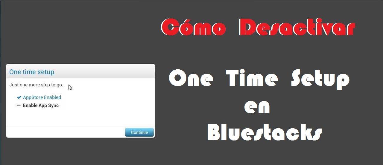 Desactivar One Time Setup En Bluestacks Trucos Android Trucos Android Software