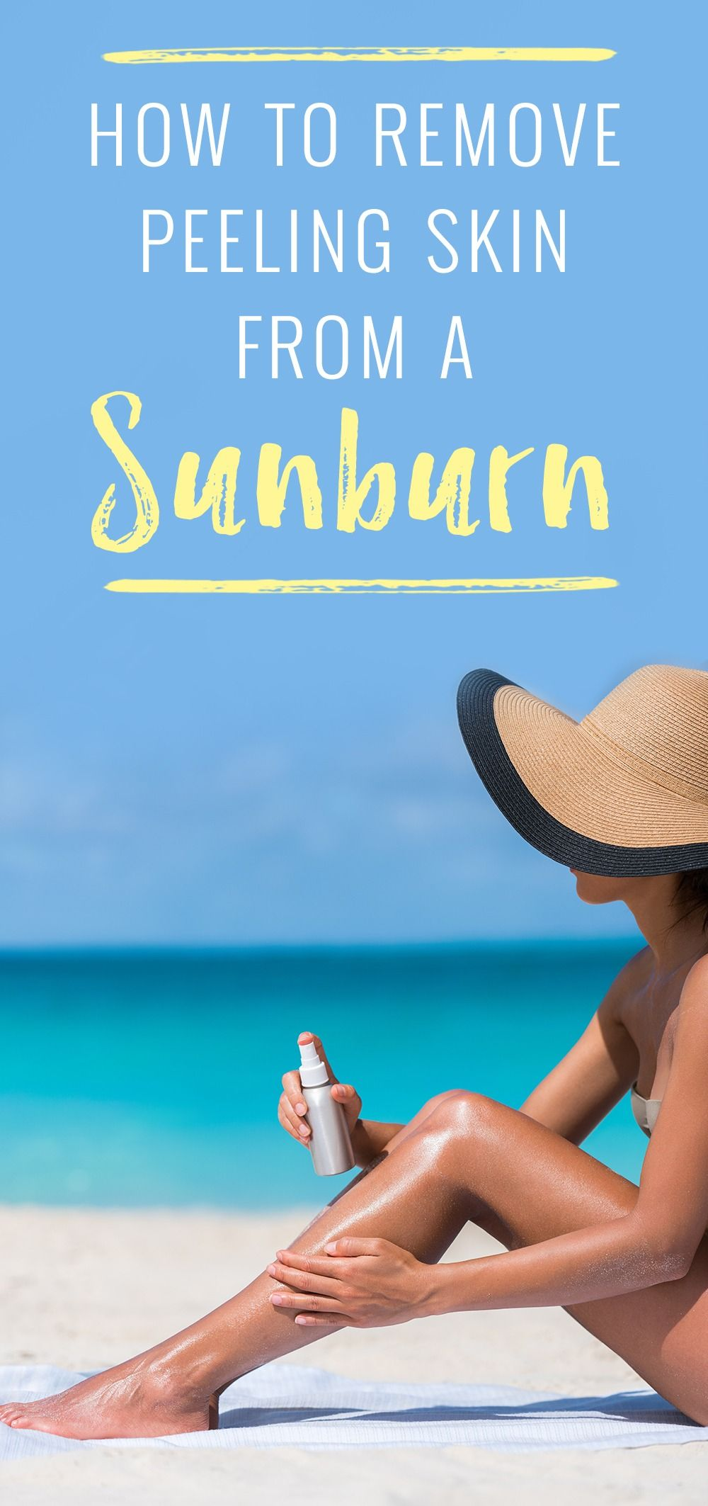 Improperly Removed Sunburned Skin Can Lead To Further Irritation Scarring And Infection You Can Properly Remov Sunburn Skin Peeling Sunburn Skin Peeling Skin