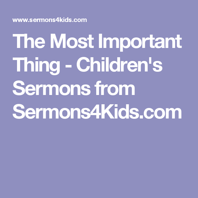 The Most Important Thing - Children's Sermons from Sermons4Kids com