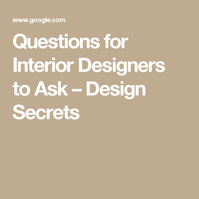 Questions For Interior Designers To Ask U2013 Design Secrets