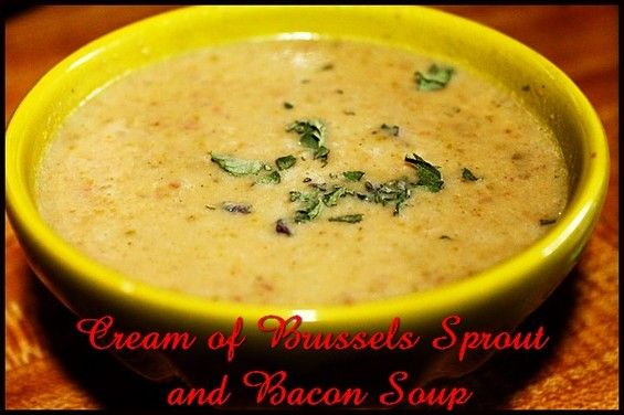 Cream of Brussels Sprout and Bacon Soup http://www.momspantrykitchen.com/cream-of-brussels-sprouts-and-bacon-soup.html