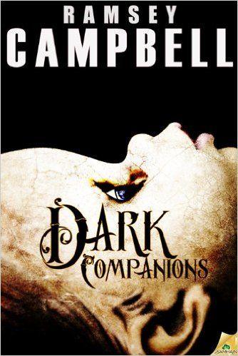 Amazon.com: Dark Companions eBook: Ramsey Campbell: Books