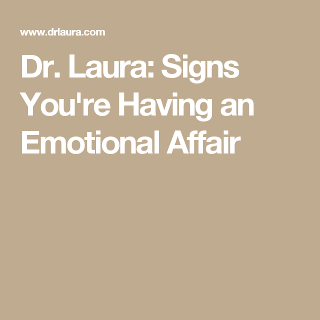 Signs your spouse is having an emotional affair