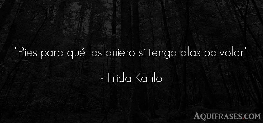 #frase de #frida #kahlo #fridakahlo #frases #aquifrases