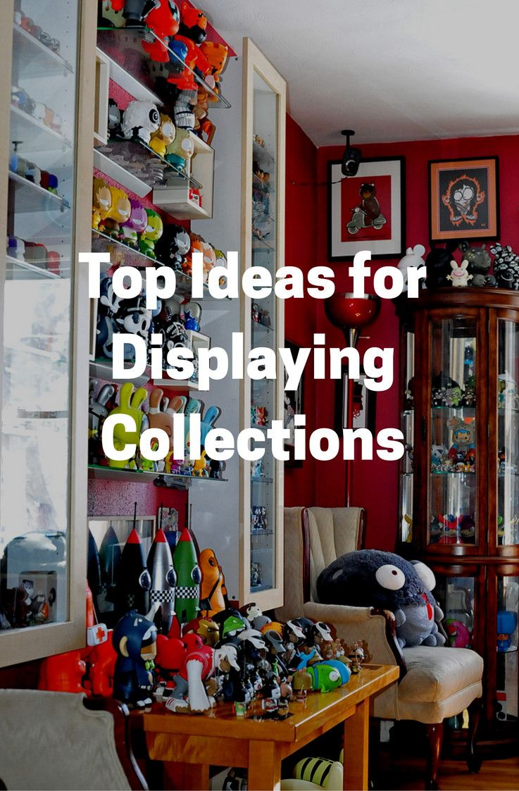 The Top 5 Best Ideas For Displaying Collections