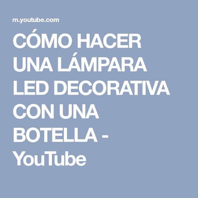 Una Lámpara Led Con Botella Hacer Cómo Youtube Decorativa 6b7yfYg