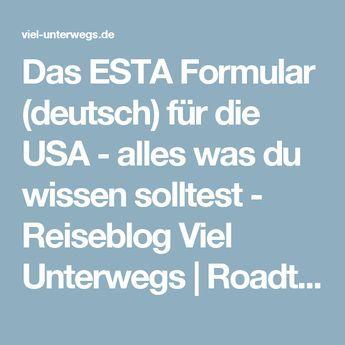 Das ESTA Formular (deutsch) für die USA - alles was du wissen solltest - Reiseblog Viel Unterwegs   Roadtrips, Abenteuer & Städtereisen