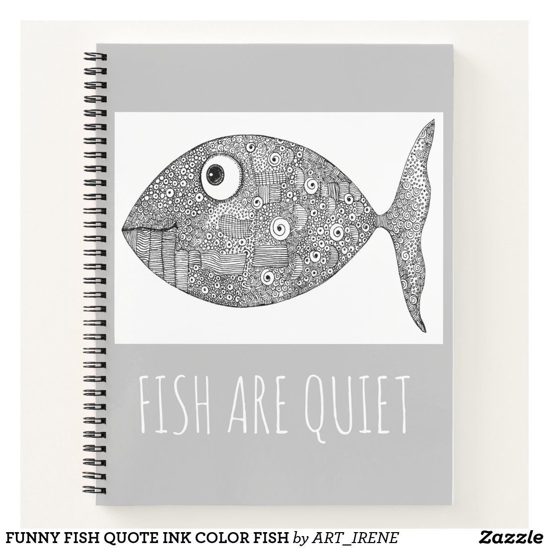 Funny Fish Quote Ink Color Fish Notebook Zazzle Com Fishing Quotes Funny Fishing Humor Fishing Quotes