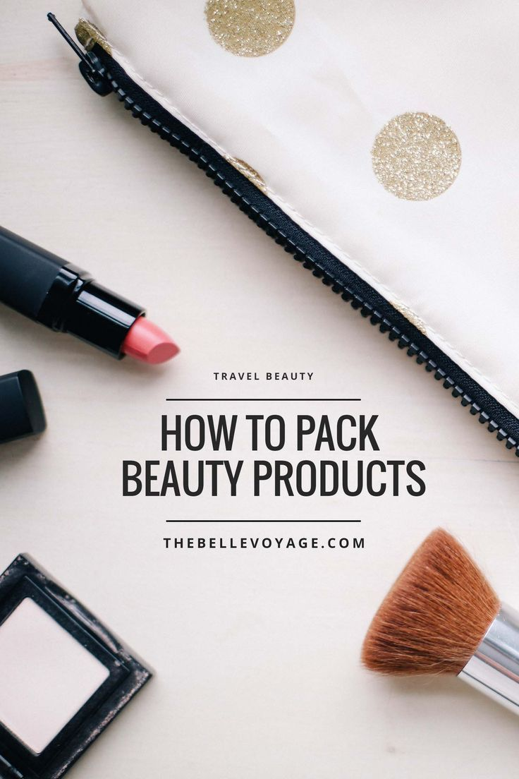 Packing Beauty Products for Travel  Travel beauty bag, Travel