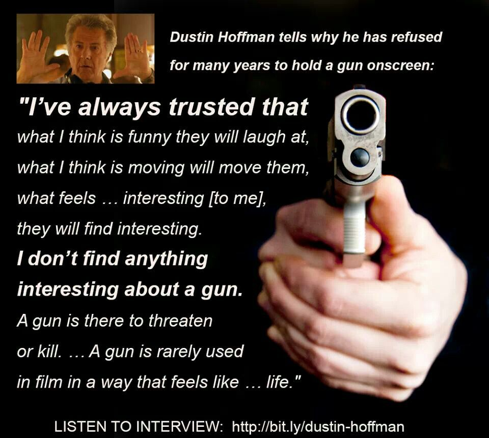 Pro Gun Quotes Dustin Hoffman  Truly Prolife  Pinterest  Dustin Hoffman