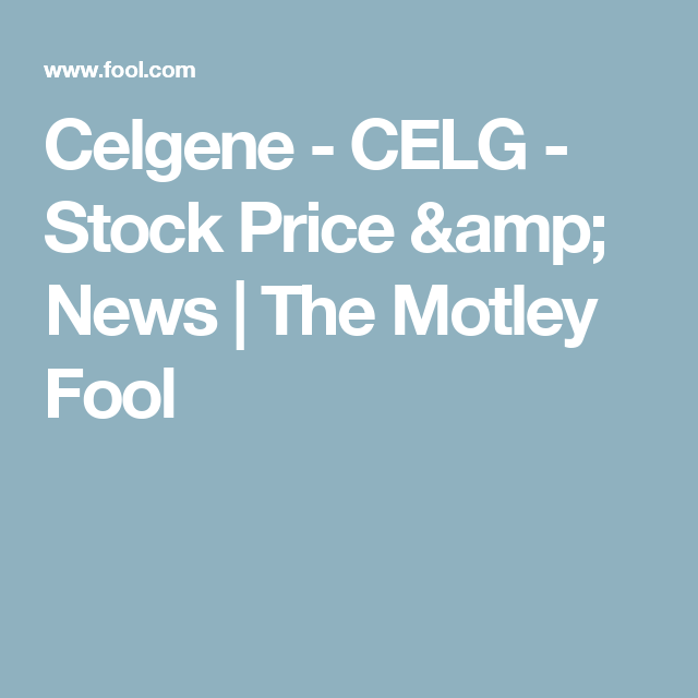 Fitbit Stock Quote Classy Celgene  Celg  Stock Price & News  The Motley Fool  Stocks