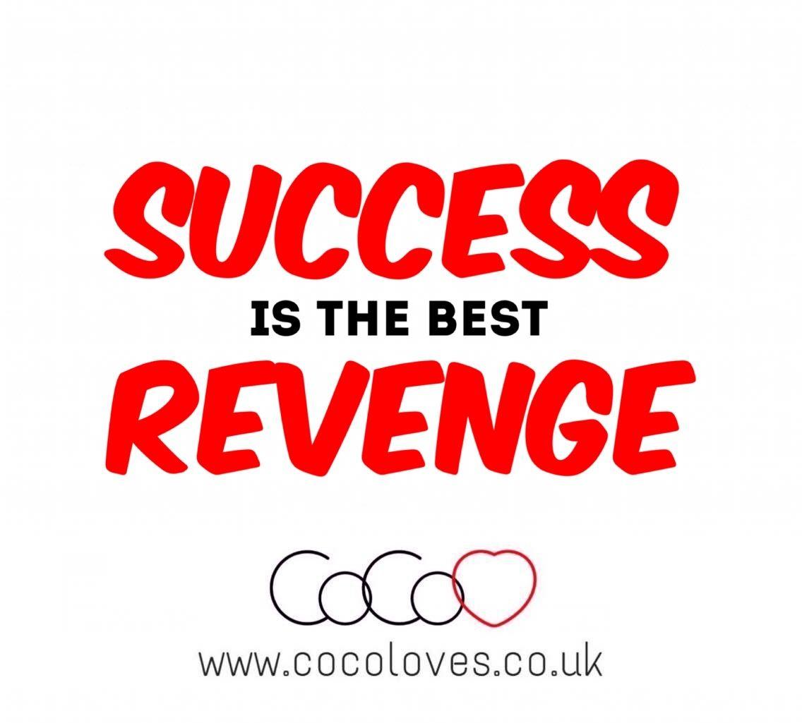 Quote Success Is The Best Revenge Quotes Quotes Success
