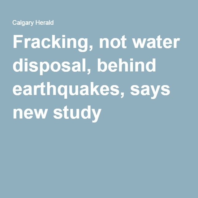 Fracking, not water disposal, behind earthquakes, says new study