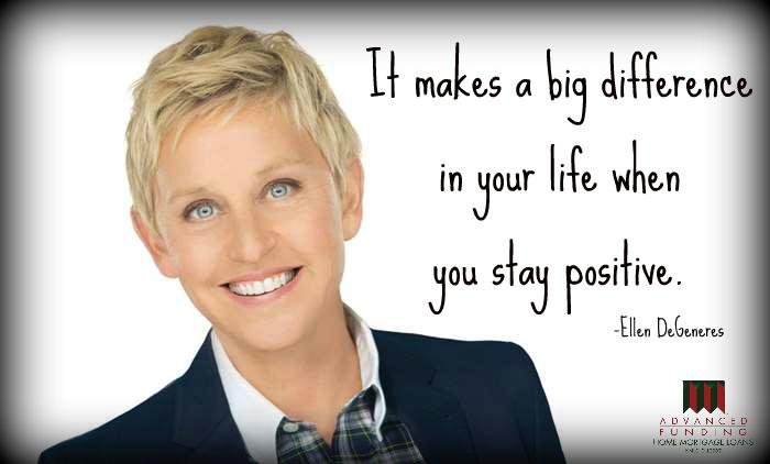It Makes A Big Difference In Your Life When You Stay Positive Ellen Degeneres Advancedfu Ellen Quotes Ellen Degeneres Quotes Ellen Degeneres Funny