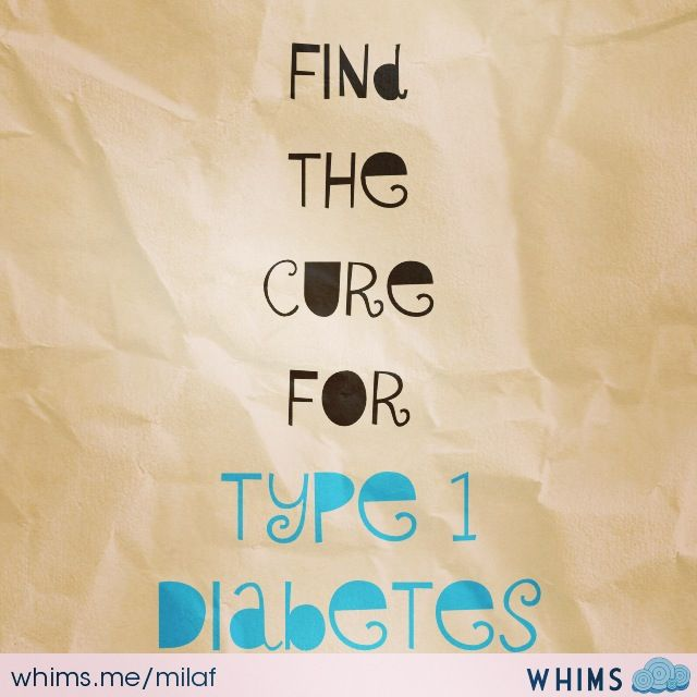 Find the Cure for Type 1 Diabetes ✫
