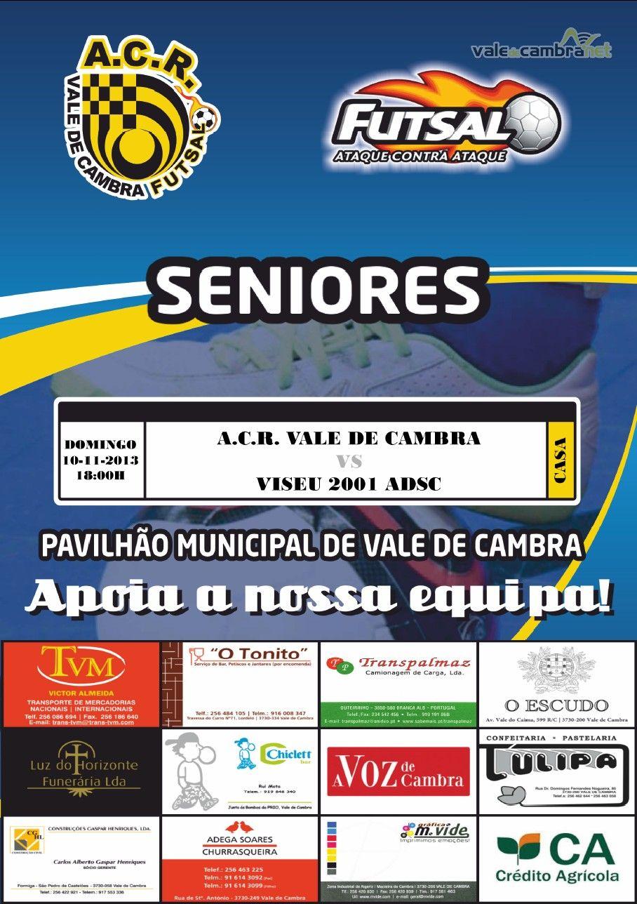 Futsal: Campeonato Nacional da 2.ª Divisão *ACR Vale de Cambra vs Viseu 2001 ADSC*  > 10 Novembro  2013 - 18h00 @ Pavilhão Municipal, Vale de Cambra #ValeDeCambra #futsal
