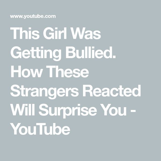 This Girl Was Getting Bullied  How These Strangers Reacted Will
