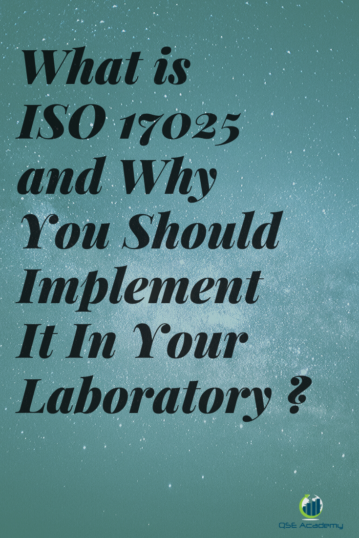 What is ISO 17025 and why you should implement it in your