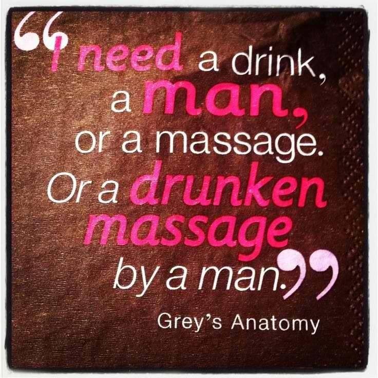 Drunken massage   Megan\'s   Pinterest   Grays anatomy