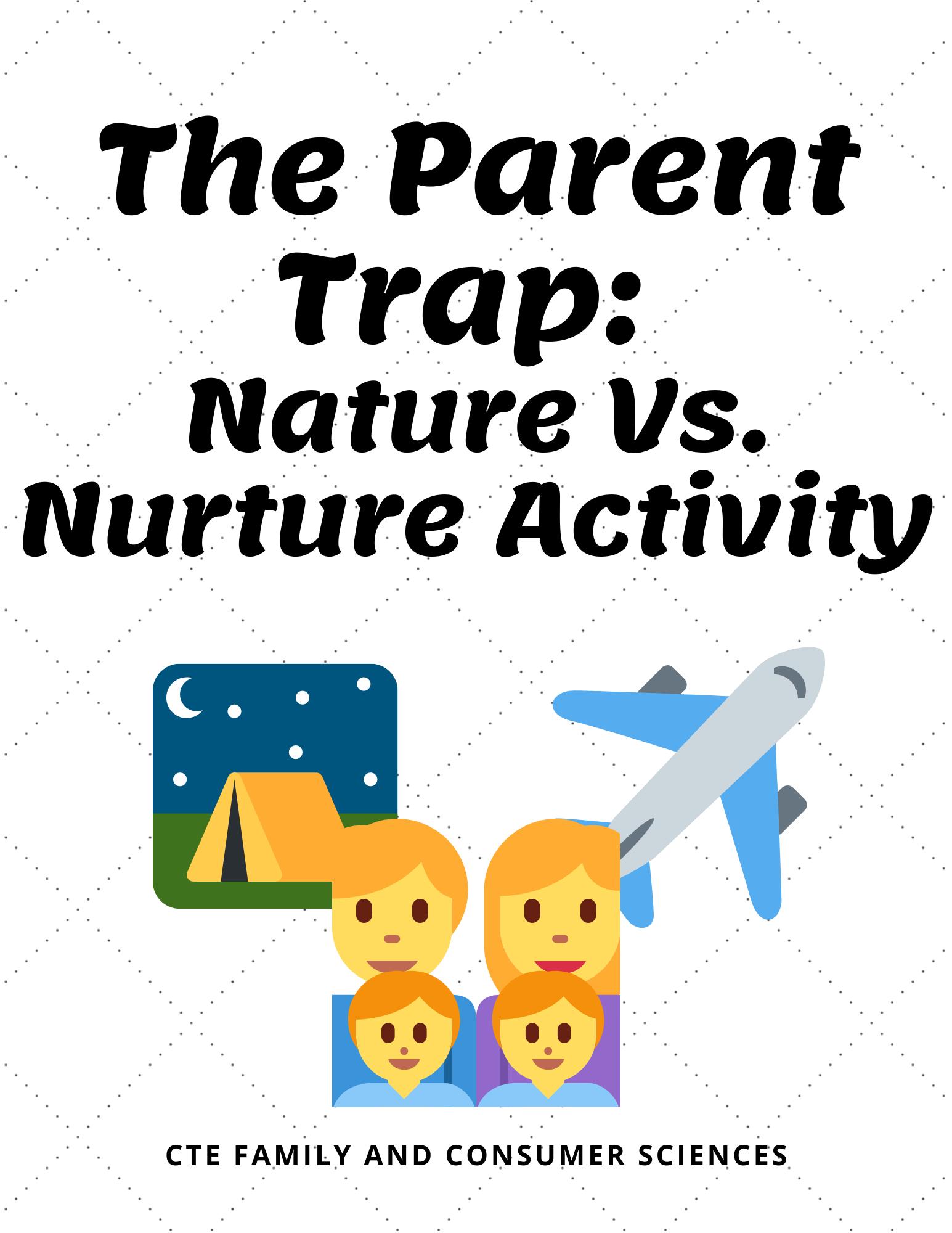The Parent Trap Nature Vs Nurture Activity