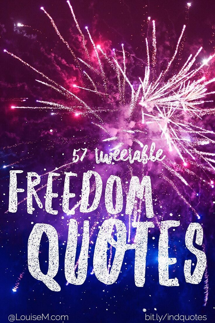 Independence Day Quotes To Celebrate Freedom! | Freedom