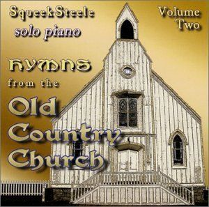 Squeek Steele - Vol. 2-Hymns From The Old Country Church