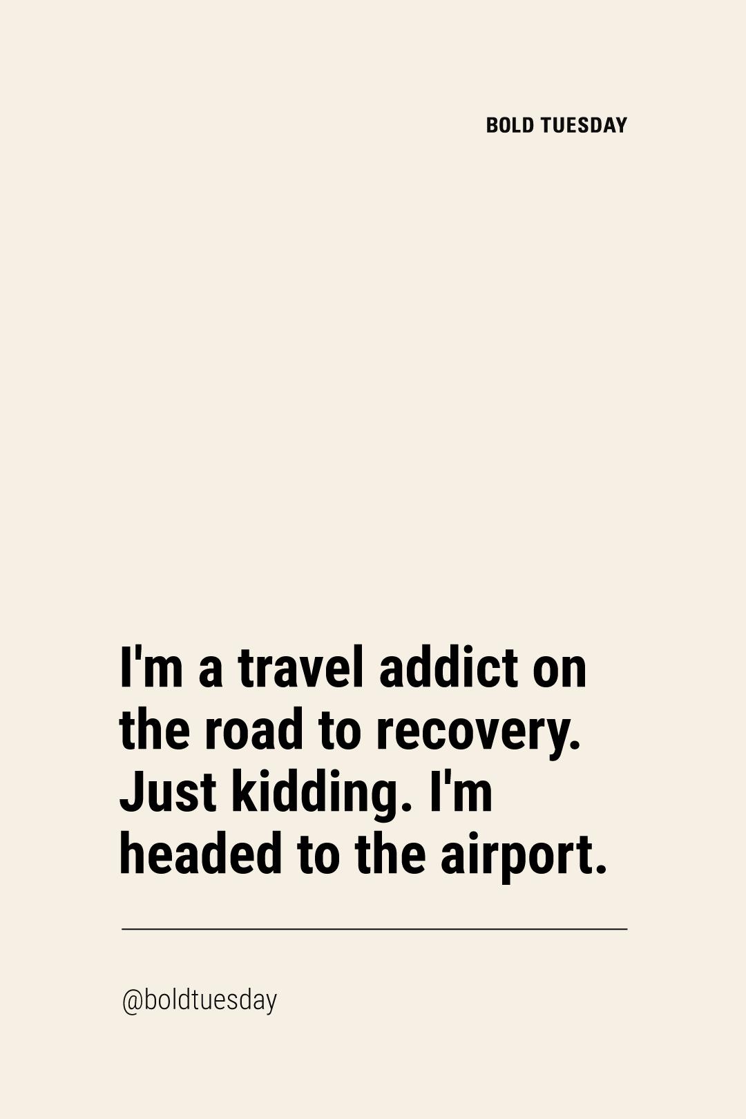 100 Original Travel Quotes That Make You Laugh Funny Travel Quotes Travel Quotes Vacation Quotes