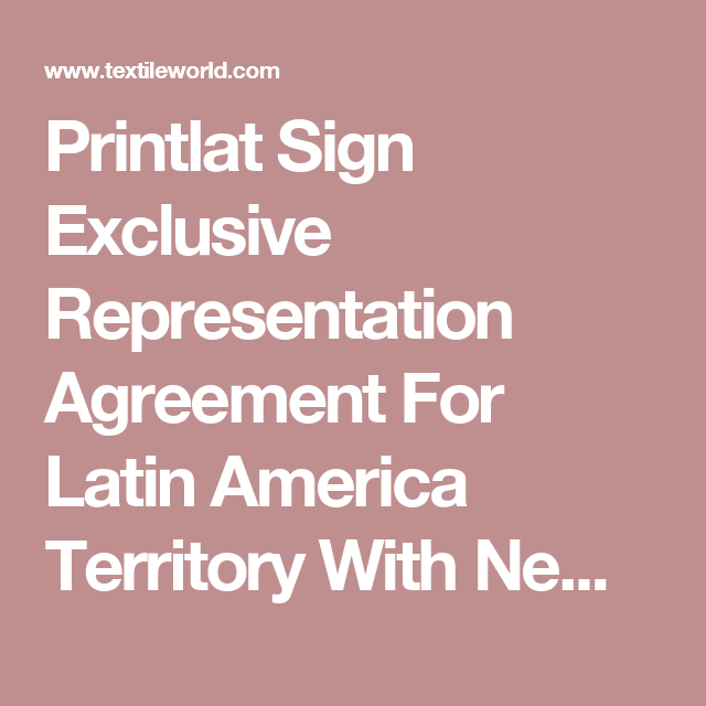 Printlat Sign Exclusive Representation Agreement For Latin America