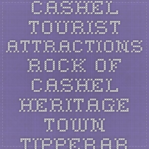 Cashel - tourist attractions - rock of Cashel - heritage town - tipperary ireland - holidays - places to see