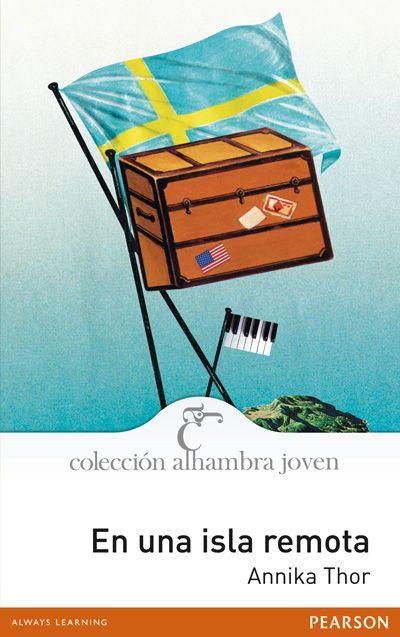 """Reseña de """"En una isla remota"""", de Annika Thor. Colección Alhambra joven. Editorial Pearson. Madrid 2012. Un historia humana."""