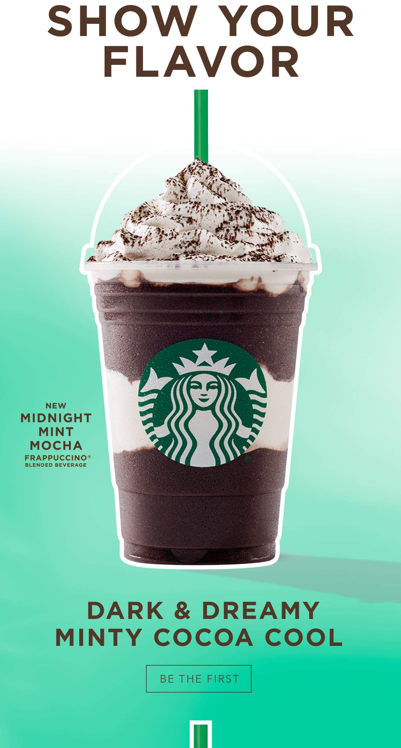 SHOW YOUR FLAVOR - NEW MIDNIGHT MINT MOCHA FRAPPUCCINO® BLENDED ...