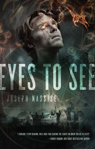 Eyes to See (Jeremiah Hunt #1) by Joseph Nassis. Fiction | Fantasy | Urban