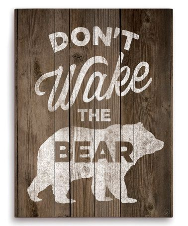 'Don't Wake the Bear' Wall Sign #zulilyfinds
