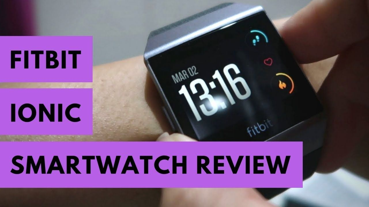 Fitbit Ionic Smartwatch GPS Watch Review | Wearables | Smart watch