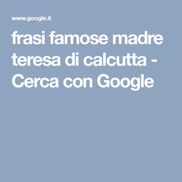 Estremamente frasi famose madre teresa di calcutta - Cerca con Google | madre  GG17