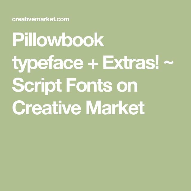 Pillowbook typeface + Extras! ~ Script Fonts on Creative Market