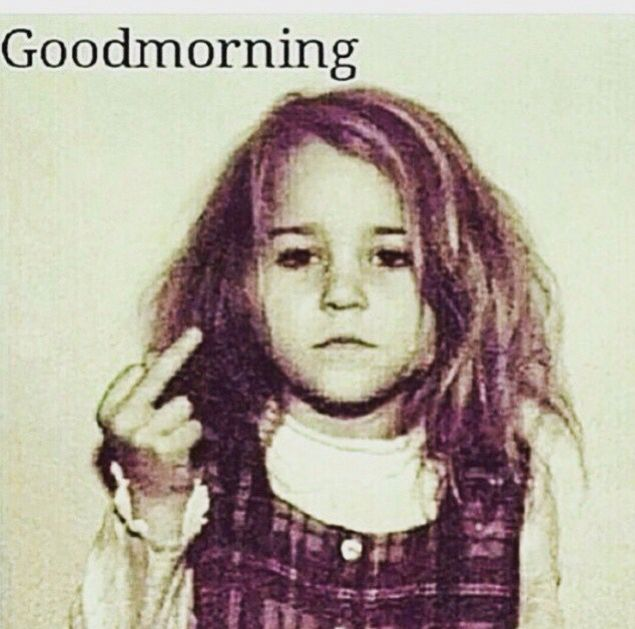Me every morning!